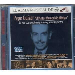 Pepe Guizar El Pintor Musical De Mexico PEPE GUIZAR: Music
