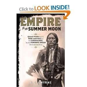 Empire of the Summer Moon Quanah Parker and the Rise and Fall of the