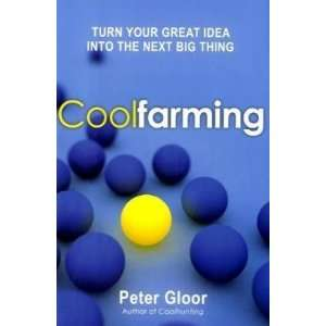 Your Great Idea into the Next Big Thing By Peter Gloor  N/A  Books