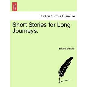 Short Stories for Long Journeys. (9781241072612): Bridget