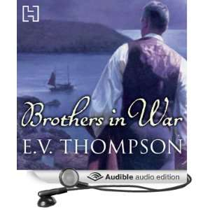 Brothers in War (Audible Audio Edition) E. V. Thompson