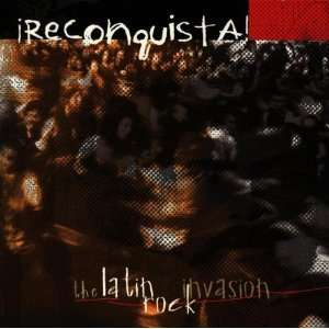Reconquista Latin Rock Invasion Various Artists Music