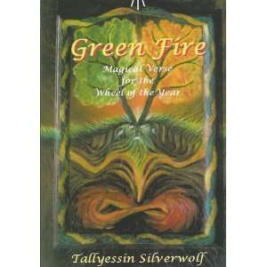 Green Fire   Magical Verse for the Wheel of the Year