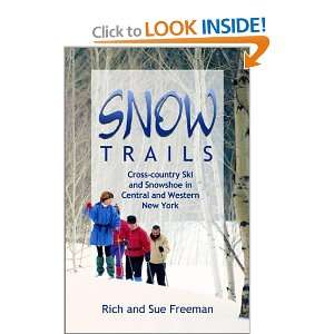 Snow Trails : Cross country Ski and Snowshoe in Central