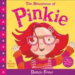 Adventures of Pinkie: Dance Fever (9781862301610): Maddy Rose: Books