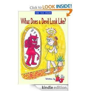 What Does the Devil Look Like? (Kids Talk Series) Bette Nunn, James