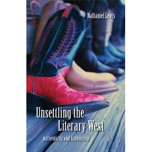 the Literary West: Authenticity and Authorship (Postwestern Horizons