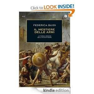 Il mestiere delle armi. (Oscar storia) (Italian Edition): Federica