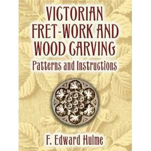 Victorian Fret Work and Wood Carving: Patterns and