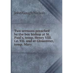 Two sermons preached by the boy bishop at St. Pauls, temp